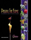 Passing the Flame: A Beadmaker's Guide to Detail and Design