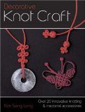 Decorative Knot Craft: Over 20 Innovative Knotting And Macrame Accessories