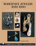 Modernist Jewelry 1930-1960: The Wearable Art Movement Schiffer Book for Collectors