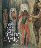 The Five Keys to the Secret World of Remedios Varo
