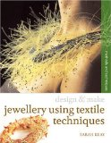 Jewellery Using Textiles Techniques: Methods and Techniques