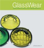 GlassWear: Glass in Contemporary Jewelry by Ursula Ilse-Neuman